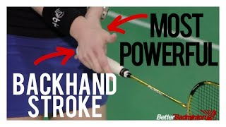 BACKHAND STROKE: The Most Powerful & Accurate Backhand Stroke Ever | Better Badminton