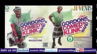 GORDONS COMEDY KLINIC WARD 6 (Nigerian Music & Entertainment)