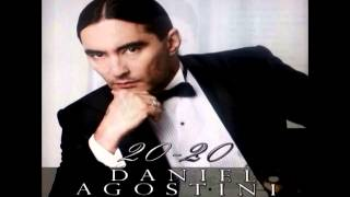 Daniel Agostini Hija de mi vida (Album 20-20) 2014