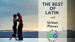 The Best of Latin Music Bossa Nova   Cuban Instrumental Salsa, Bachata, Jazz with Urban Places