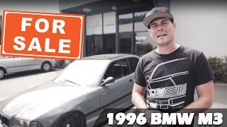 I'M SELLING MY E36 M3! Let me explain...
