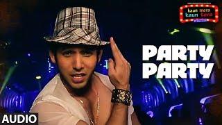 Party Party  Full Audio Song | Kaun Mera Kaun Tera | Mika Singh