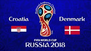 Croatia vs. Denmark National Anthems (World Cup 2018)