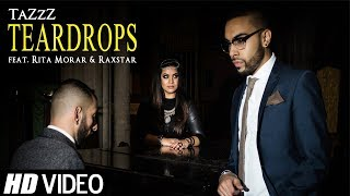 Teardrops (Tujhe Bhula Diya) | TaZzZ ft. Raxstar & Rita Morar | Official Video