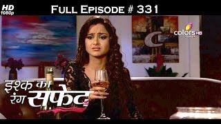 Ishq Ka Rang Safed - 12th August 2016 - इश्क का रंग सफ़ेद - Full Episode (HD)