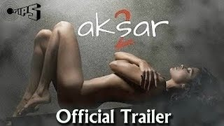 Aksar 2 Official trailer 2017 | Zareen Khan | Abhinav Shukla | Gautam Rode