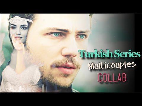 Turkish Series | MULTICOUPLES COLLAB