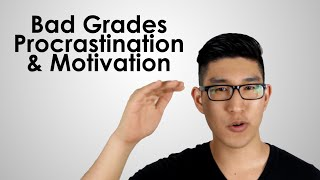 High School Advice: Bad Grades, Procrastination & Motivation