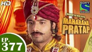 Bharat Ka Veer Putra Maharana Pratap - महाराणा प्रताप - Episode 377 - 5th March 2015