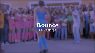 Bounce ft. Dehlargo **Twerk Anthem 2017**