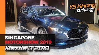 Singapore Motorshow 2019: Mazda 3 2019 Previewed | YS Khong Driving