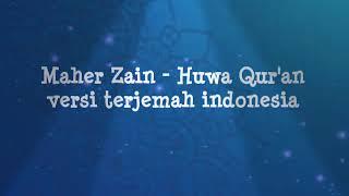 Maher zain- Huwa Qur'an terbaru (lyric dan artinya) ...