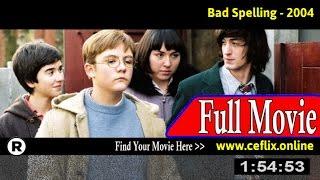 Bad Spelling (2004) Full Movie Online