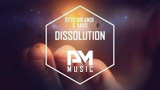 Otto Orlandi & VAVO ft. Nathan Brumley - Dissolution