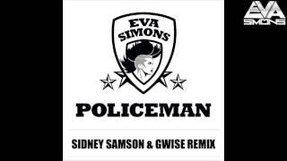 Eva Simons  - POLICEMAN REMIX [ Sidney Samson & Gwise ]