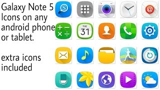 Get Galaxy Note 5 Icons/Theme on any Android device
