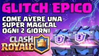 COME AVERE UN BAULE SUPER MAGICO OGNI 2 GIORNI | Clash Royale ITA