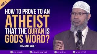 HOW TO PROVE TO AN ATHEIST THAT THE QUR