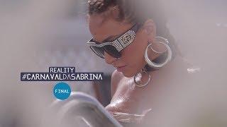 Reality #CarnavalDaSabrina EP FINAL   O que acontece no carnaval...   Sabrina Sato 2018