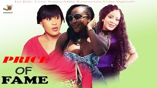 Price Of Fame - Latest Nigerian Nollywood Movie