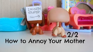 LPS: How to Annoy Your Mother 2/2