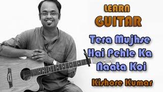 Tera Mujhse Hai Pehle Ka Nata Koi - Guitar Lesson - Kishore Kumar