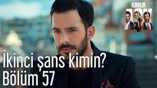 Kiralık Aşk 57. Bölüm - İkinci Şans Kimin?
