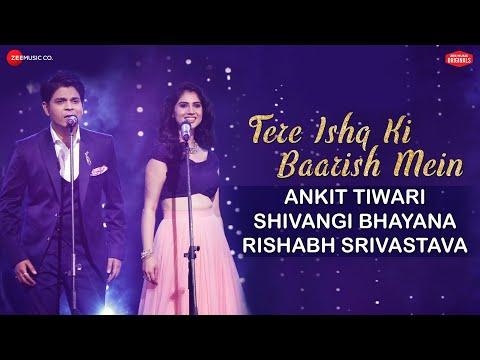 Xxx Mp4 Tere Ishq Ki Baarish Mein Ankit Tiwari Shivangi Bhayana Rishabh Srivastava Zee Music Originals 3gp Sex