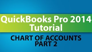 QuickBooks Pro 2014 Tutorial: Setting Up the Chart of Accounts - Part 2