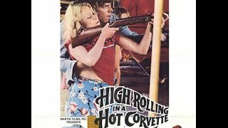 HIGH ROLLING IN A HOT CORVETTE - Trailer (1977, German)