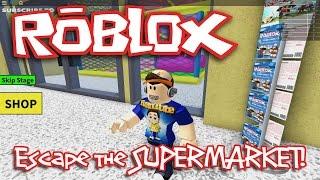 ROBLOX: ESCAPE THE SUPERMARKET!