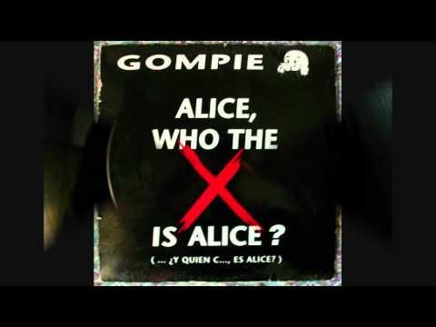 Gompie - Alice, who the X is Alice?