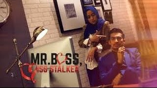 Mr Boss Miss Stalker 2016 Episod 3