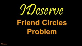 Programming Interview Question: Friend Circle Problem - Graph Theory