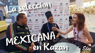 LA SELECCION MEXICANA EN KAZAN l COPA CONFEDERACIONES 2017