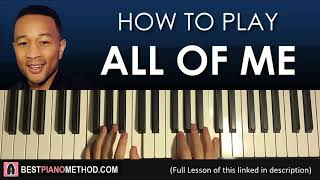HOW TO PLAY - John Legend - All Of Me (Piano Tutorial Lesson)