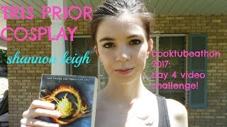 BTAT 2017 Day 4 Challenge Video- COSPLAY as Tris Prior! || Shannon Leigh