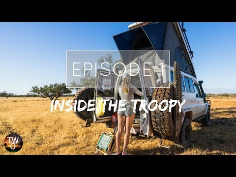 INSIDE THE TROOPY - The Way Overland - Episode 1