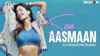 Sau Aasmaan | Baar Baar Dekho |  Sidharth Malhotra, Katrina Kaif |   DJ Shadow Dubai Remix