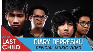 Last Child - Diary Depresiku (OFFICIAL VIDEO) | @myLASTCHILD