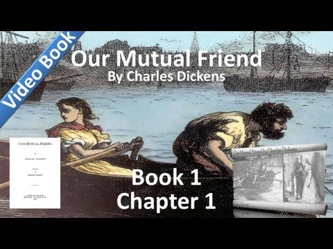 Our Mutual Friend by Charles Dickens - Book 1, Chapter 01 - On the Look Out