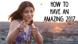 How To Have An Amazing 2017 | Whack