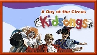 The Circus is Coming to Town from Kidsongs: A Day at the Circus | Top Children's Songs