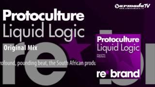 Protoculture - Liquid Logic (Original Mix)