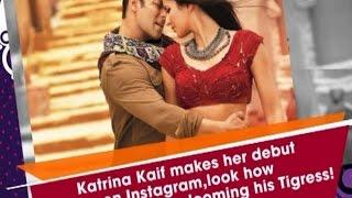 Katrina Kaif makes her debut on Instagram, look how Salman Khan is welcoming his Tigress!