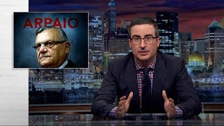 Joe Arpaio: Last Week Tonight with John Oliver (HBO)