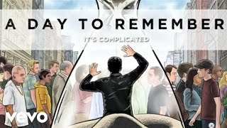 A Day To Remember - It's Complicated (Audio)