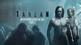 A Lenda de Tarzan - #ExperiênciaTarzan 360° Parte 1