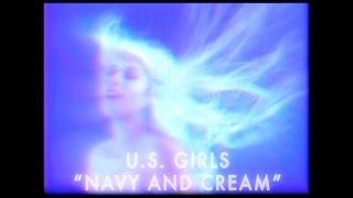 U.S. Girls - Navy & Cream (Official Video)