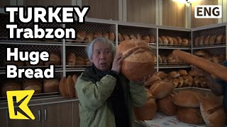 【K】Turkey Travel-Trabzon[터키 여행-트라브존]머리보다 큰 거대한 빵/Huge Bread/Bakery